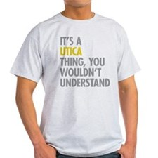 Its A Utica Thing T-Shirt