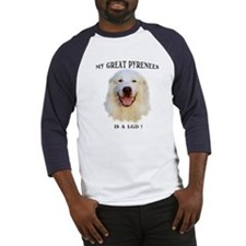 My Great Pyrenees is a LGD Baseball Jersey