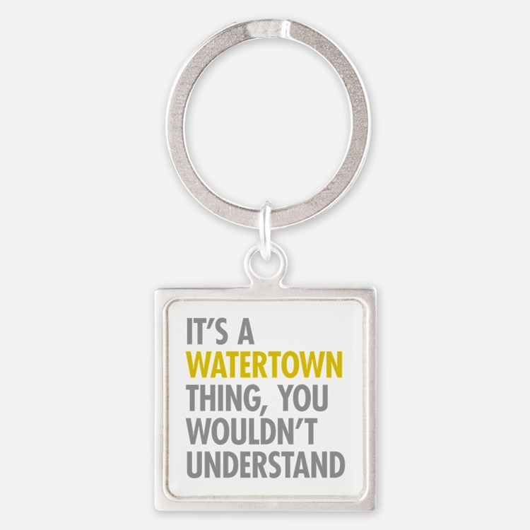 Its A Watertown Thing Square Keychain