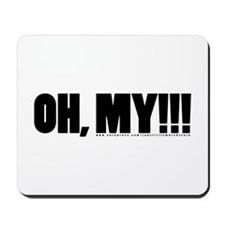 Oh, My!!! Mousepad