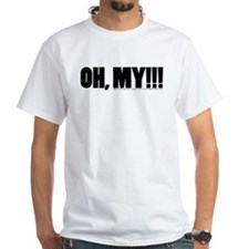 Oh, My!!! T-Shirt
