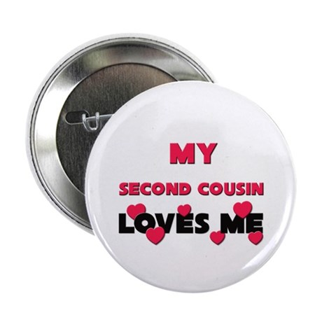 """My SECOND COUSIN Loves Me 2.25"""" Button (10 pack)"""