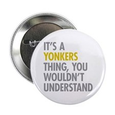 """Its A Yonkers Thing 2.25"""" Button"""