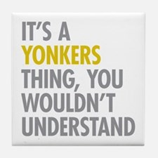 Its A Yonkers Thing Tile Coaster