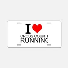 I Love Cross Country Running Aluminum License Plat