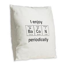 Enjoy Bacon periodically Burlap Throw Pillow