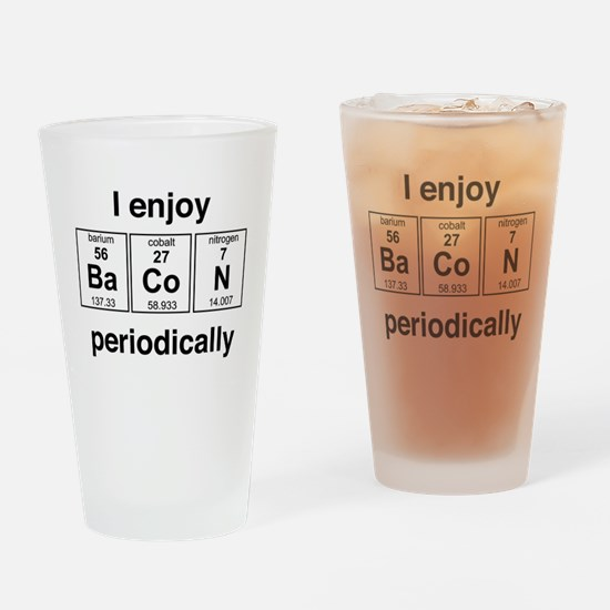Enjoy Bacon periodically Drinking Glass