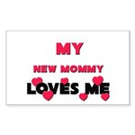 My NEW MOMMY Loves Me Rectangle Sticker