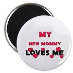 My NEW MOMMY Loves Me Magnet