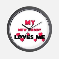 My NEW DADDY Loves Me Wall Clock