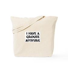 GROUSE attitude Tote Bag