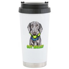 Weimaraner Got Balls? Travel Mug