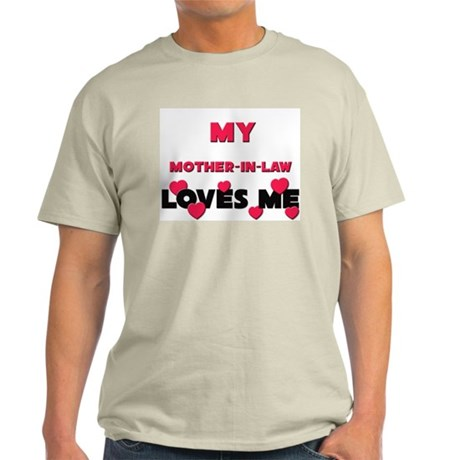My MOTHER-IN-LAW Loves Me Light T-Shirt