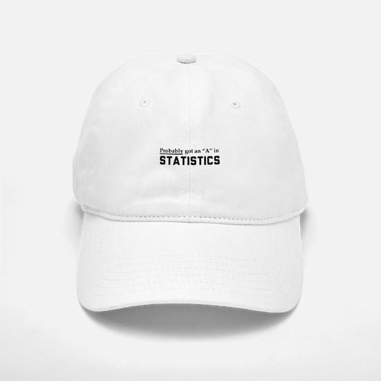 Probably an A in stats Baseball Baseball Baseball Cap