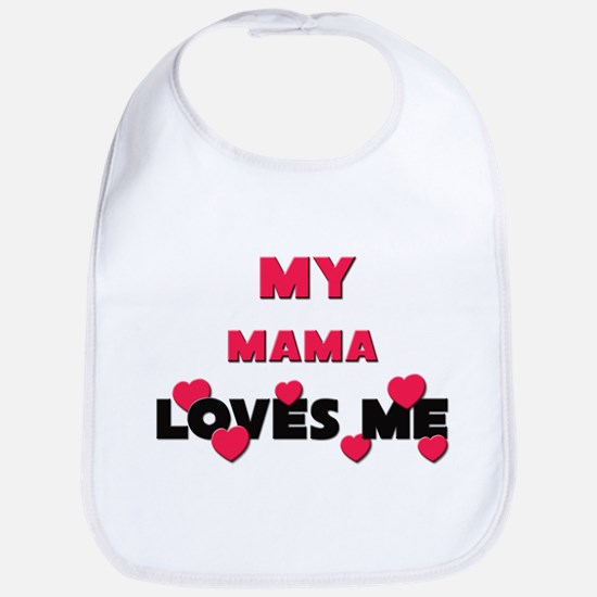 My MAMA Loves Me Bib
