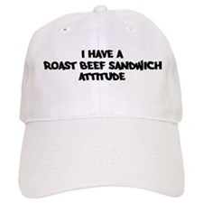 ROAST BEEF SANDWICH attitude Baseball Cap
