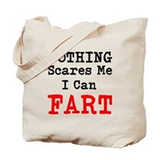 Nothing Scares Me I Can Fart Tote Bag