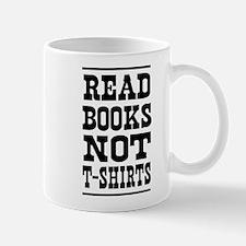 Read books not t-shirts Mugs