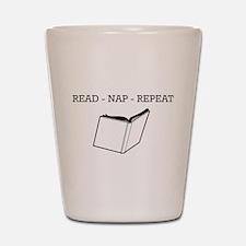 Read, nap, repeat Shot Glass