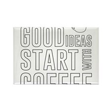 Good ideas start with coffee Magnets