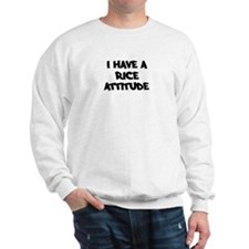 RICE attitude Sweatshirt