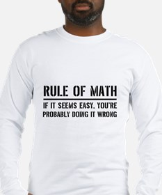 Rule of math Long Sleeve T-Shirt