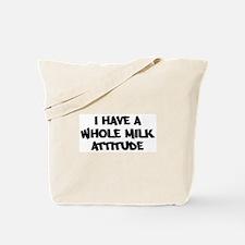WHOLE MILK attitude Tote Bag