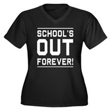 Schools out forever Plus Size T-Shirt