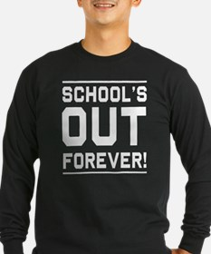 Schools out forever Long Sleeve T-Shirt