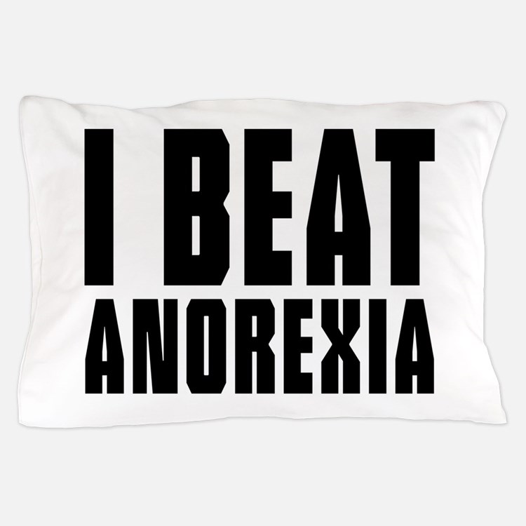 I beat anorexia Pillow Case