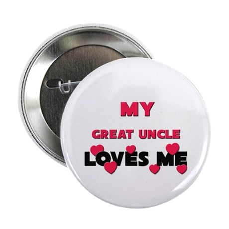 """My GREAT UNCLE Loves Me 2.25"""" Button (10 pack)"""