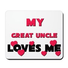 My GREAT UNCLE Loves Me Mousepad