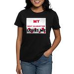 My GREAT GRANDMOTHER Loves Me Women's Dark T-Shirt