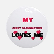 My GREAT GRANDMOTHER Loves Me Ornament (Round)