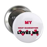 My GREAT GRANDMOTHER Loves Me Button