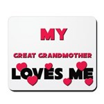 My GREAT GRANDMOTHER Loves Me Mousepad