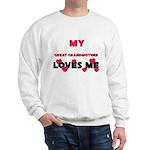 My GREAT GRANDMOTHER Loves Me Sweatshirt