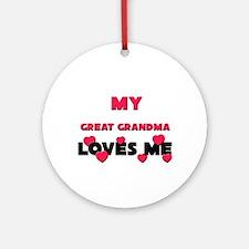My GREAT GRANDMA Loves Me Ornament (Round)