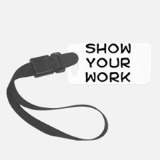 Show your work Luggage Tag
