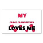 My GREAT GRANDFATHER Loves Me Sticker (Rectangular