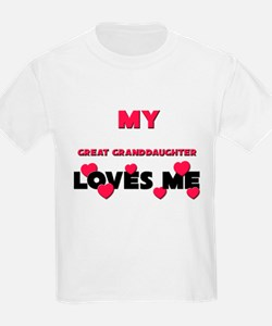 My GREAT GRANDDAUGHTER Loves Me T-Shirt