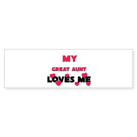 My GREAT AUNT Loves Me Bumper Sticker