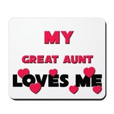 My GREAT AUNT Loves Me Mousepad