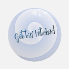 Gettin' Hitched Ornament (Round)