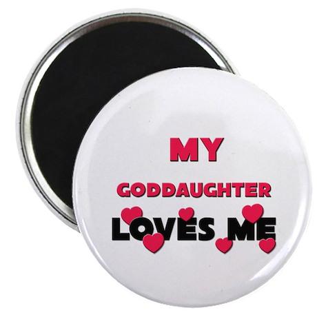 My GODDAUGHTER Loves Me Magnet