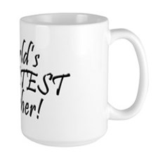 World's GREATEST Teacher! Mug