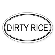 DIRTY RICE (oval) Oval Decal