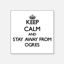 Keep calm and stay away from Ogres Sticker