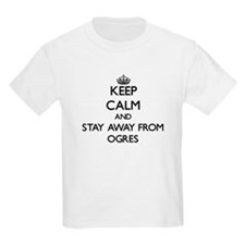 Keep calm and stay away from Ogres T-Shirt