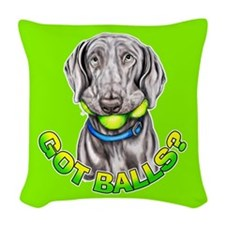 Weimaraner Got Balls? Woven Throw Pillow